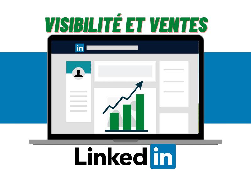 Boostez votre visibilité et vos ventes grâce à LinkedIn