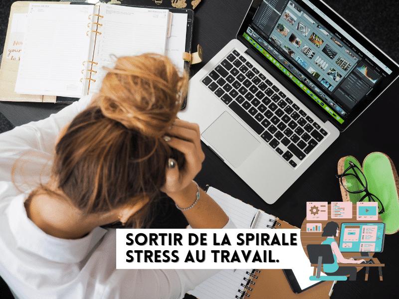 Sortir de la spirale du stress au travail